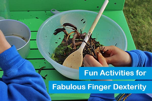 Fun Activities for Fabulous Finger Dexterity