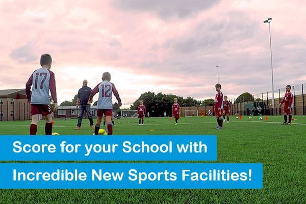 Score for your School with Incredible New Sports Facilities