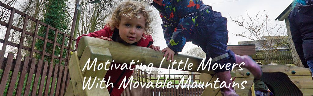 Motivating Little Movers with Movable Mountains